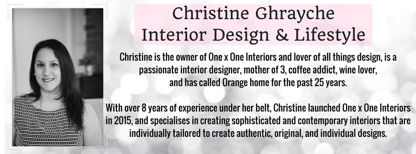 Christine Ghrayche, owner of One x One Interiors and lover of all things design, is a passionate interior designer, mother of 2, coffee addict, wine lover, and has called Orange home for